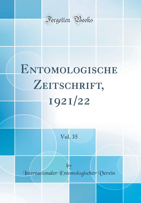 Entomologische Zeitschrift, 1921/22, Vol. 35 (Classic Reprint) (German Edition) pdf epub