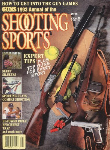 Guns 1993 Annual: of the Shooting Sports