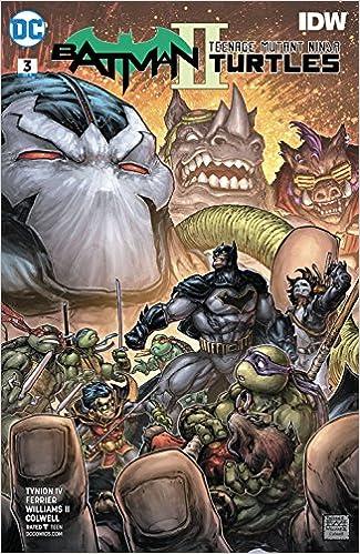 BATMAN TEENAGE MUTANT NINJA TURTLES II #3 (OF 6) RELEASE ...
