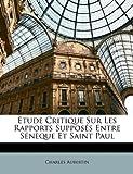 Étude Critique Sur les Rapports Supposés Entre Sénèque et Saint Paul, Charles Aubertin, 1147307261