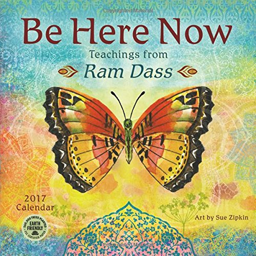 Be Here Now 2017 Wall Calendar: Teachings from Ram Dass