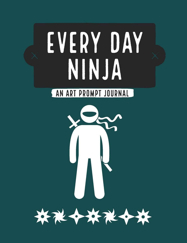 Everyday Ninja: An Art Prompt Journal: Kate&Grace ...