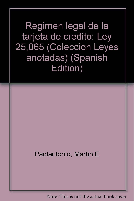 Régimen legal de la tarjeta de crédito: Ley 25, 065 ...