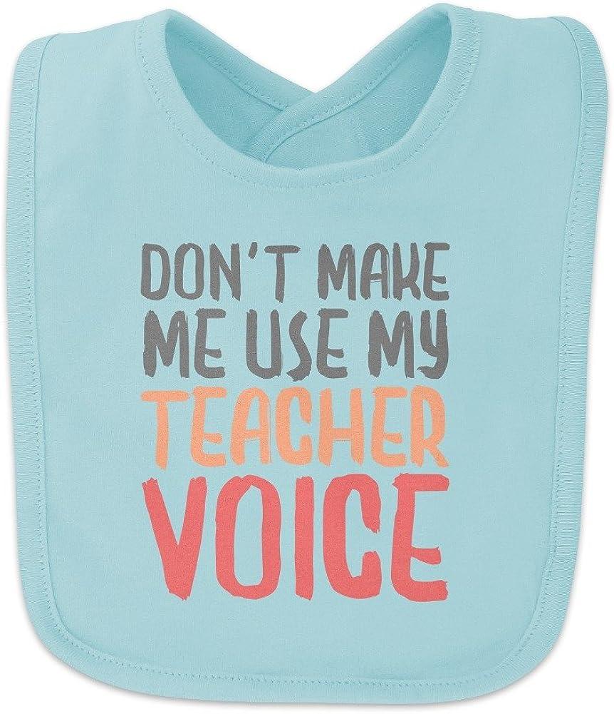 Don't Make Me Use My Teacher Voice Funny Baby Bib