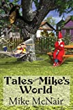 Tales from Mike's World, Mike McNair, 0985266171