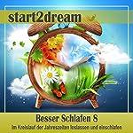 Besser Schlafen 8 (Phantasiereise): Im Kreislauf der Jahreszeiten loslassen und einschlafen | Nils Klippstein,Frank Hoese