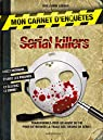 Mon carnet d'enquêtes Serial Killers par Lebeau