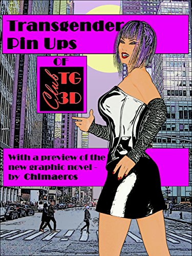Transgender Pin Ups Of Club Tg3d Tgirl Pin Up Goddesses Transexual Goddess Graphic Novel