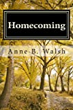 Homecoming, Anne Walsh, 148208001X