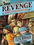 Revenge of Superstition Mountain, Elise Broach, 0805089098
