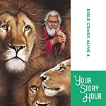 The Bible Comes Alive Series, Volume 4 |  Your Story Hour