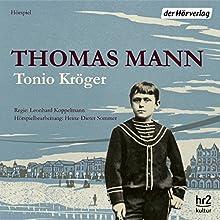 Tonio Kröger Hörspiel von Thomas Mann Gesprochen von: Senta Berger, Axel Milberg, Sabin Tambrea
