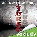 Torso Hörbuch von Wolfram Fleischhauer Gesprochen von: Detlef Bierstedt