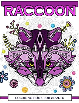Amazon Raccoon Coloring Book For Adults Doodle Realistic Relaxing Patterns 9781546311539 Books