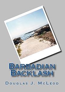 Barbadian Backlash (Gary Celdom Case Journals Book 2)