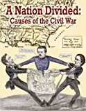 img - for A Nation Divided: Causes of the Civil War (Understanding the Civil War) book / textbook / text book