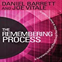 The Remembering Process: A Surprising (and Fun) Breakthrough New Way to Amazing Creativity Hörbuch von Daniel Barrett, Joe Vitale Gesprochen von: Daniel Barrett, Joe Vitale