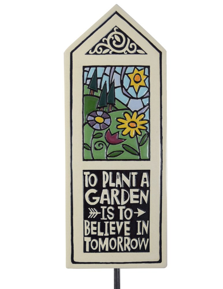Modern Artisans Ceramic Tile Garden Stake with 'To Plant a Garden is to Believe in Tomorrow' Quote, American Made