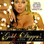 A Goal Diggers Guide: How to Get What You Want, Without Giving It Up | Baje Fletcher