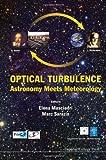Optical Turbulence, Elena Masciadri and Marc Sarazin, 1848164858
