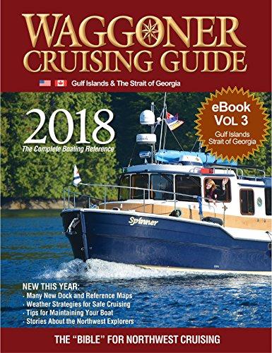2018 Waggoner Cruising Guide Vol 3 eBook: The Gulf Islands, SE Vancouver Island & The Strait of Georgia