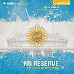 No Reserve: The Limit of Absolute Power | Martín Redrado,Dan Newland (translator)