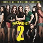 Pitch Perfect 2 (Original Motion Pict...