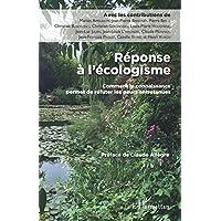 Réponse à l'écologisme: Comment La Connaissance Permet De Réfuter Les Peurs Entretenues