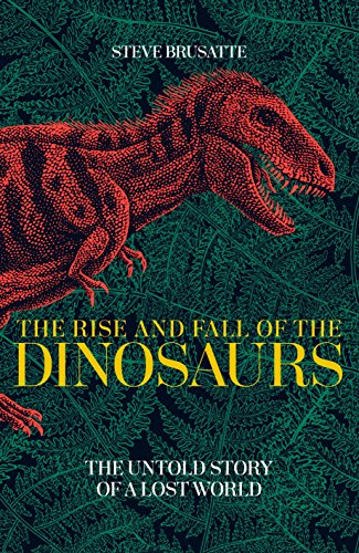 F.r.e.e Macmillan The Rise Fall The Dinosaurs: The Untold Story a Lost World Paperback D.O.C