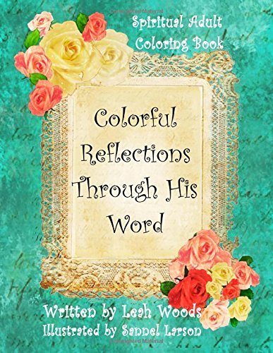 Colorful Reflections Through His Word: A Spiritual Coloring Book