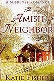#6: The Amish Neighbor: A Suspense Romance
