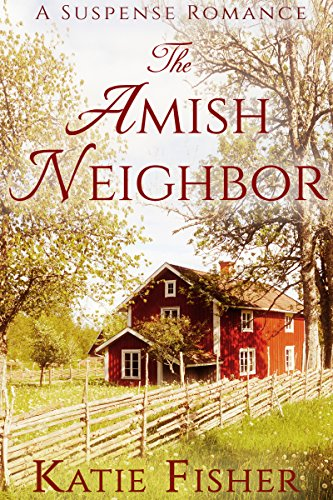 The Amish Neighbor: A Suspense Romance (Amish Country Mysteries Book 8) cover