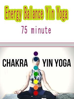 Watch Chakra Yin Yoga - Energy Balance Yin Yoga - 75 minute ...