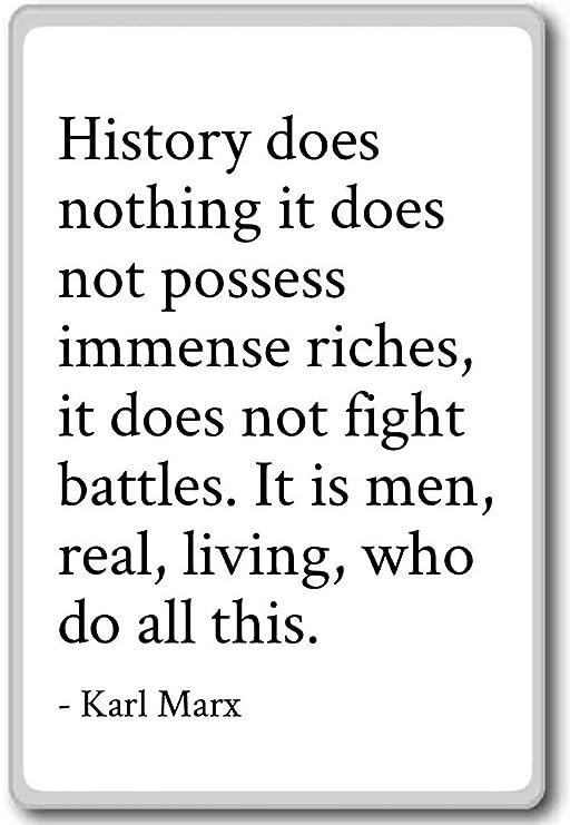 Historia No Hace Nada Que No posee una inmensa... - Karl Marx cita ...