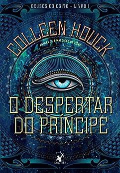 O despertar do príncipe (Deuses do Egito Livro 1) por [Houck, Colleen]