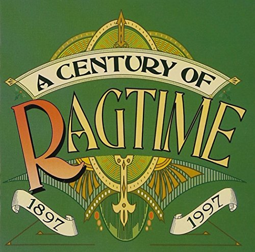 A Century Of Ragtime (1897 - 1997) by CD
