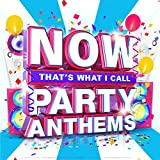 Now That's What I Call Party Anthems [Clean]