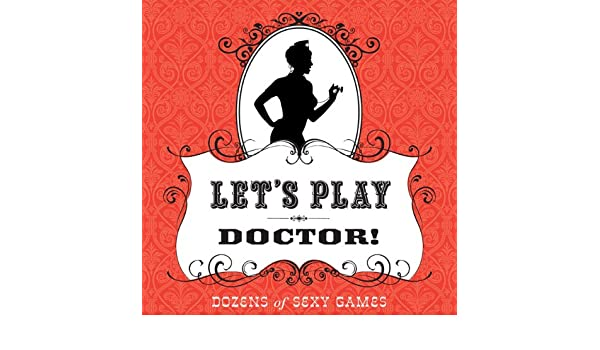 Lets Play Doctor!: Dozens of Sexy Games: Amazon.es: Thrusti ...