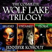 Wolf Lake: The Complete Trilogy | Jennifer Kohout