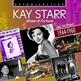 Kay Starr: Kay Starr: Wheel Of Fortune - Her 58 Finest 1944-1960