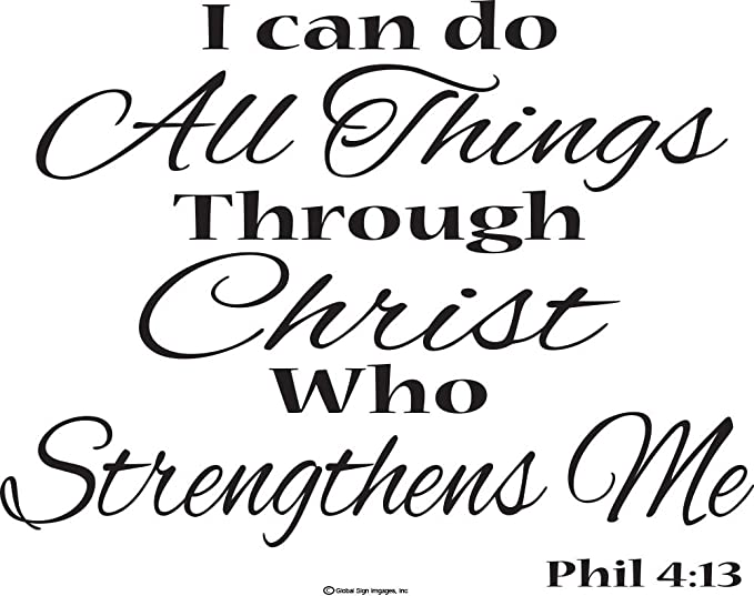 I Can Do All Things Through Christ Who Strengthens Me Philippians 4 13 Religious Wall Quotes Bible Verse Wall Decals Prints Amazon Com