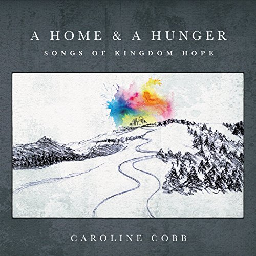 A Home & A Hunger: Songs of Ki...