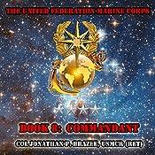 Commandant: The United Federation Marine Corps, Book 8   Jonathan P. Brazee