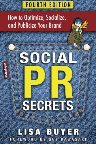 Social PR Secrets: How to Optimize, Socialize, and Publicize Your Brand 2018