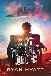Stay Younger Longer (Terrafide Book 3)