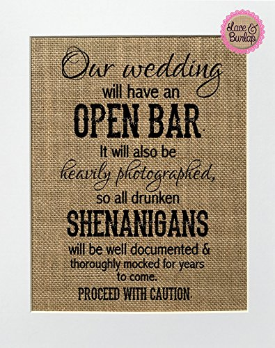 8x10 UNFRAMED Our Wedding Will Have an Open Bar / Burlap Print Sign / Wedding Sign Rustic Country Shabby Chic Vintage Wedding & Party Decor Sign]()