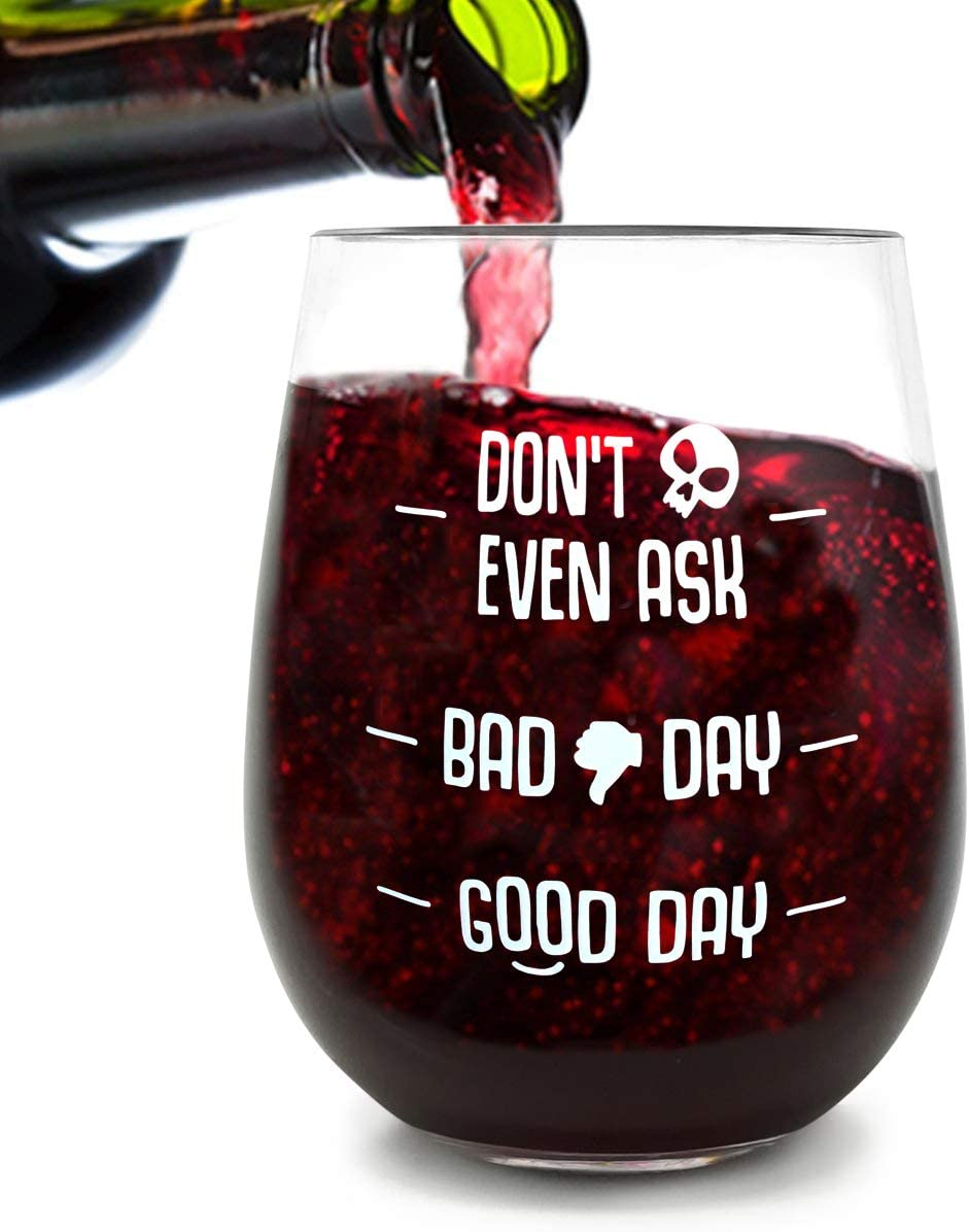 padre Bad Day You - Stemless unbreakable Funny 453,6 gram bicchiere da vino con confezione regalo madre uomini moglie regali per donne Good Day
