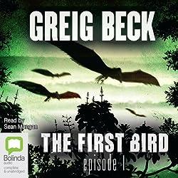 The First Bird, Episode 1