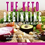 The Keto Beginning: Creating Lifelong Health and Lasting Weight Loss with Whole Food-Based Nutritional Ketosis | Leanne Vogel