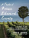 #9: A Taste of Prince Edward County: A Guide to the People, Places & Food of Ontario's Favourite Getaway